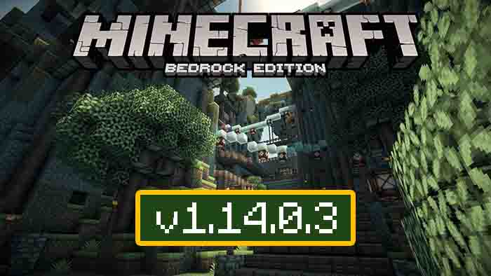 Download Minecraft Pe 1 14 0 3 For Android Mcpe 1 14 On Android